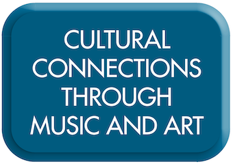 Cultural Connections through Music and Art